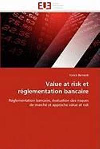 Value at Risk Et R�glementation Bancaire