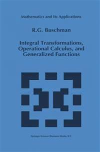 Integral Transformations, Operational Calculus, and Generalized Functions