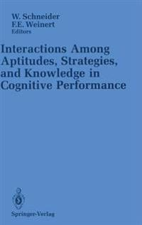 Interactions Among Aptitudes, Strategies, and Knowledge in Cognitive Performance