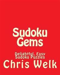 Sudoku Gems: Delightful, Easy Sudoku Puzzles