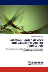 Radiation Harden Devices and Circuits for Analog Application