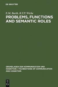 Problems, Functions and Semantic Roles