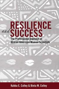 Resilience and Success: The Professional Journeys of African American Women Scientists