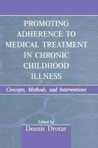 Promoting Adherence to Medical Treatment in Chronic Childhood Illness