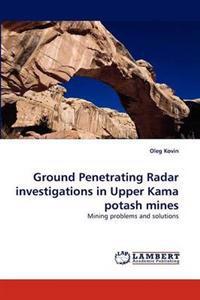 Ground Penetrating Radar Investigations in Upper Kama Potash Mines