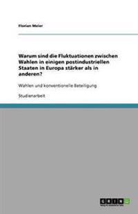 Warum Sind Die Fluktuationen Zwischen Wahlen in Einigen Postindustriellen Staaten in Europa Starker ALS in Anderen?