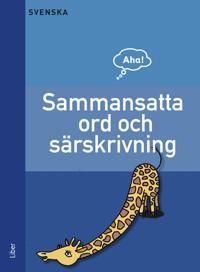 Aha Svenska-Sammansatta ord och särskrivningar
