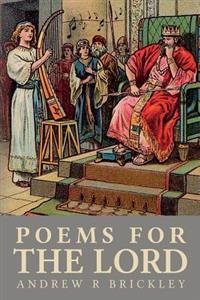 Poems for the Lord: Modern Day Psalms and Proverbs