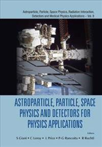 Astroparticle, Particle, Space Physics and Detectors for Physics Applications