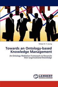 Towards an Ontology-Based Knowledge Management
