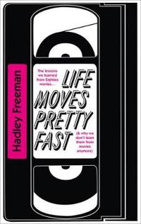 Life moves pretty fast - the lessons we learned from eighties movies (and w