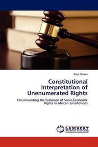 Constitutional Interpretation of Unenumerated Rights