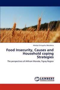 Food Insecurity, Causes and Household Coping Strategies