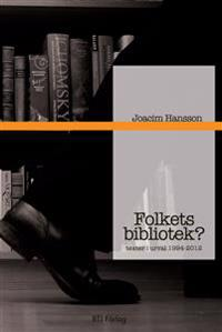 Folkets bibliotek? : texter i urval 1994-2012