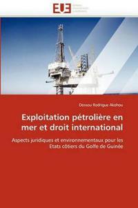 Exploitation Petroliere En Mer Et Droit International