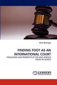 Finding Foot as an International Court