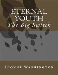 Eternal Youth: The Big Switch