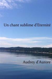 Un Chant Sublime D'Eternite