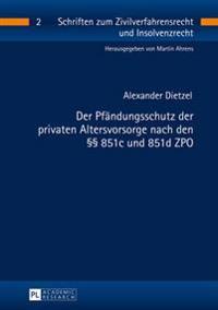 Der Pfaendungsschutz Der Privaten Altersvorsorge Nach Den 851c Und 851d Zpo
