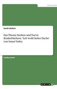 Das Thema Sterben Und Tod in Kinderbuchern. 'Leb Wohl Lieber Dachs' Von Susan Varley