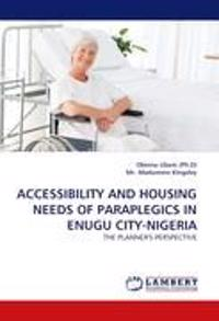 Accessibility and Housing Needs of Paraplegics in Enugu City-Nigeria
