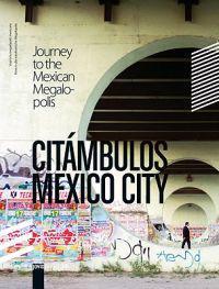 Citambulos Mexico City/Viaje a la megalopolis Mexicana/Reise in die Mexikanische Magalopole