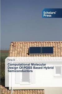 Computational Molecular Design of Poss Based Hybrid Semiconductors