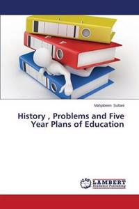 History, Problems and Five Year Plans of Education