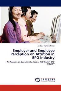Employer and Employee Perception on Attrition in Bpo Industry