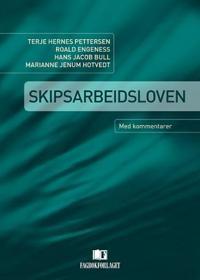 Skipsarbeidsloven - Terje Hernes Pettersen, Roald M. Engeness, Hans Jacob Bull, Marianne Jenum Hotvedt pdf epub