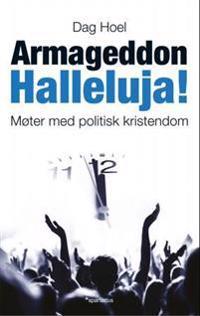 Armageddon halleluja! - Dag Hoel | Ridgeroadrun.org