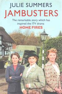 Jambusters - the remarkable story which has inspired the itv drama home fir