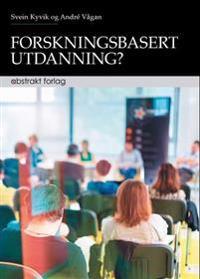 Forskningsbasert utdanning? - Svein Kyvik, André Vågan | Inprintwriters.org