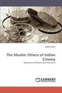 The Muslim Others of Indian Cinema