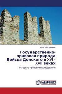 Gosudarstvenno-Pravovaya Priroda Voyska Donskogo V XVI - XVII Vekakh