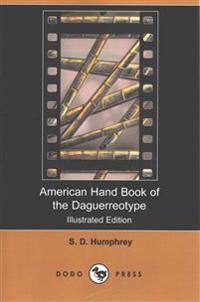 American Hand Book of the Daguerreotype