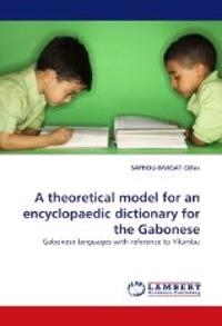 A Theoretical Model for an Encyclopaedic Dictionary for the Gabonese