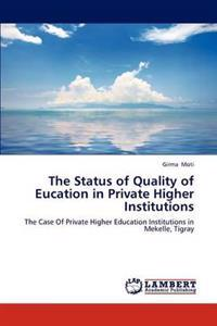 The Status of Quality of Eucation in Private Higher Institutions