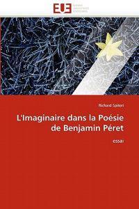 L''Imaginaire Dans La Poesie de Benjamin Peret