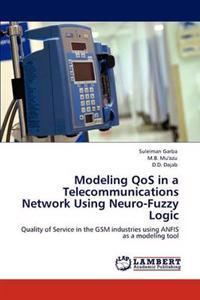 Modeling Qos in a Telecommunications Network Using Neuro-Fuzzy Logic