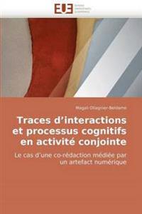 Traces D''Interactions Et Processus Cognitifs En Activite Conjointe
