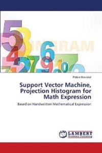 Support Vector Machine, Projection Histogram for Math Expression