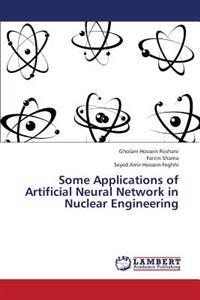 Some Applications of Artificial Neural Network in Nuclear Engineering