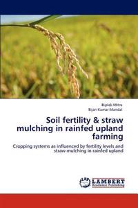 Soil Fertility & Straw Mulching in Rainfed Upland Farming