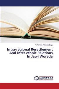 Intra-Regional Resettlement and Inter-Ethnic Relations in Jawi Woreda