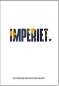 Imperiet : en studiebok om Europeiska unionen