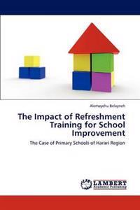 The Impact of Refreshment Training for School Improvement