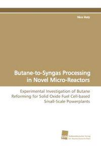Butane-To-Syngas Processing in Novel Micro-Reactors