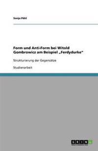 Form Und Anti-Form Bei Witold Gombrowicz Am Beispiel Ferdydurke