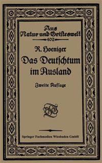 Das Deutschtum Im Ausland VOR Dem Weltkrieg